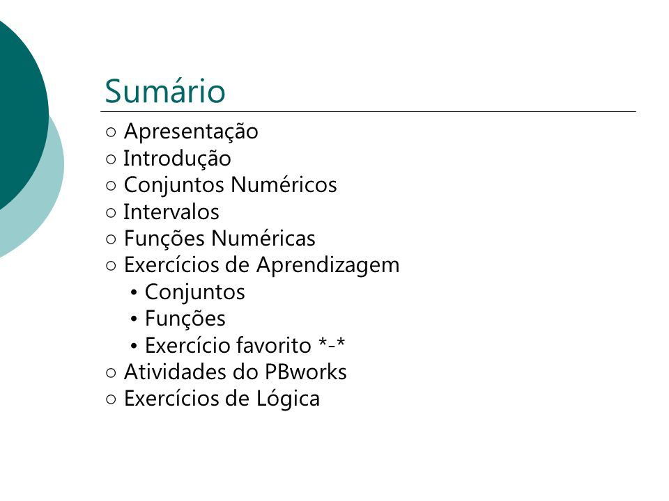 Sumário ○ Apresentação ○ Introdução ○ Conjuntos Numéricos ○ Intervalos