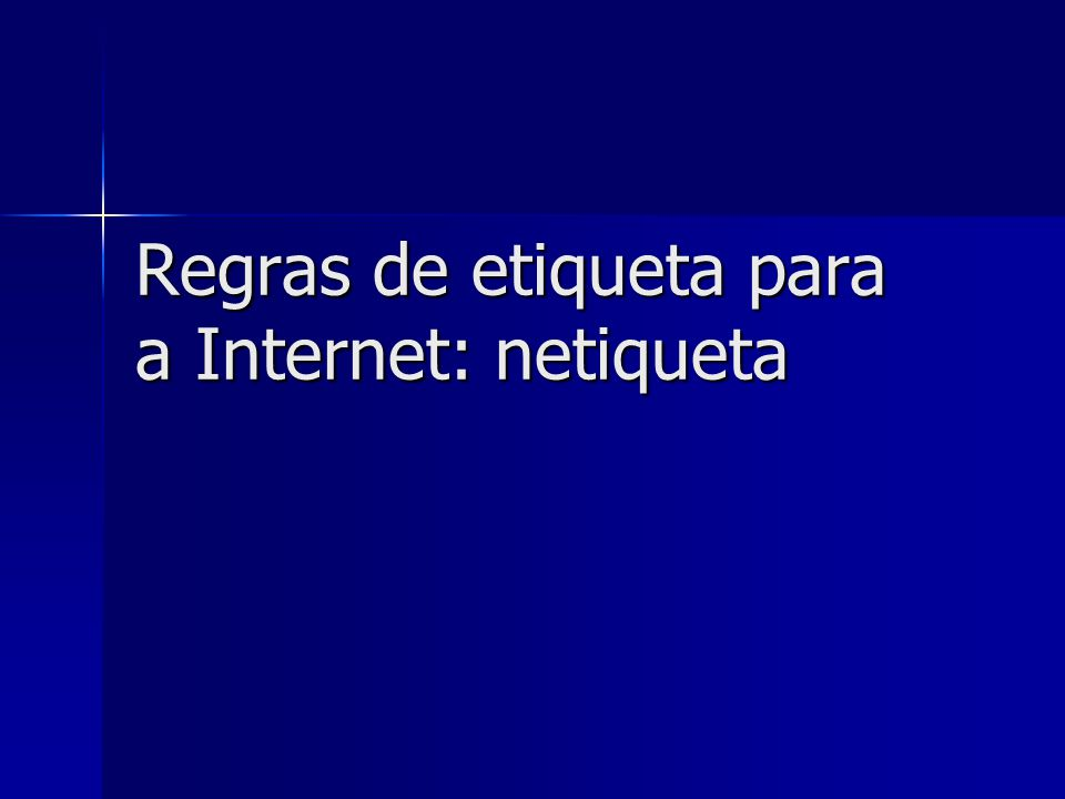 Regras de etiqueta para a Internet: netiqueta