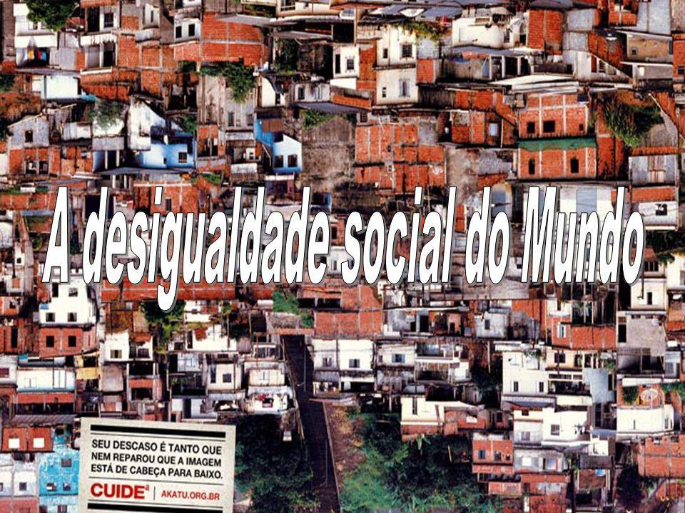 A desigualdade social do Mundo