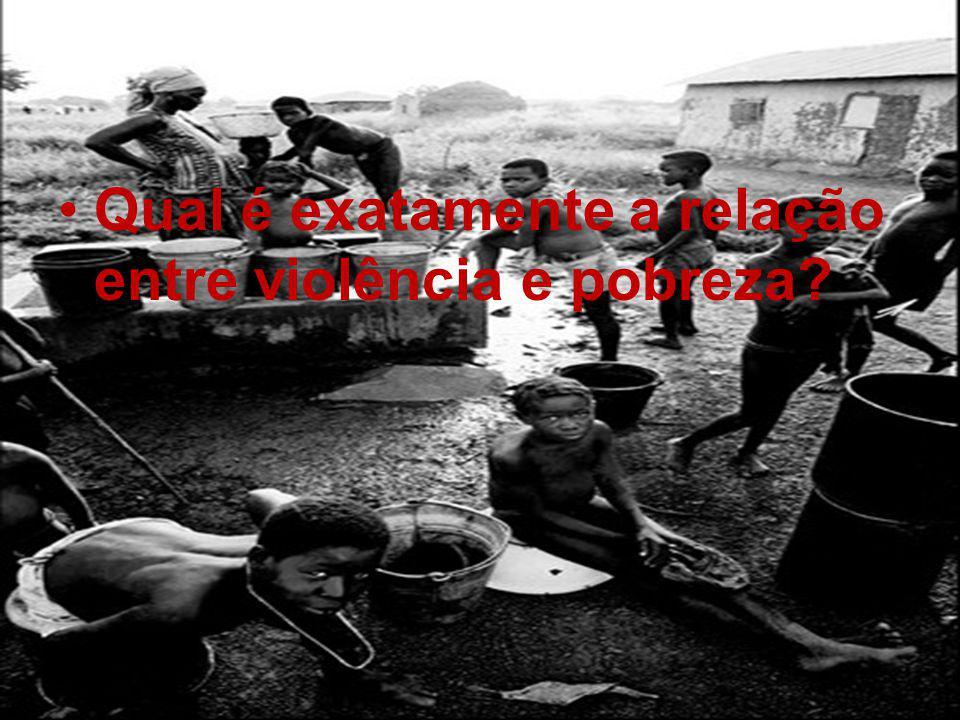 Qual é exatamente a relação entre violência e pobreza