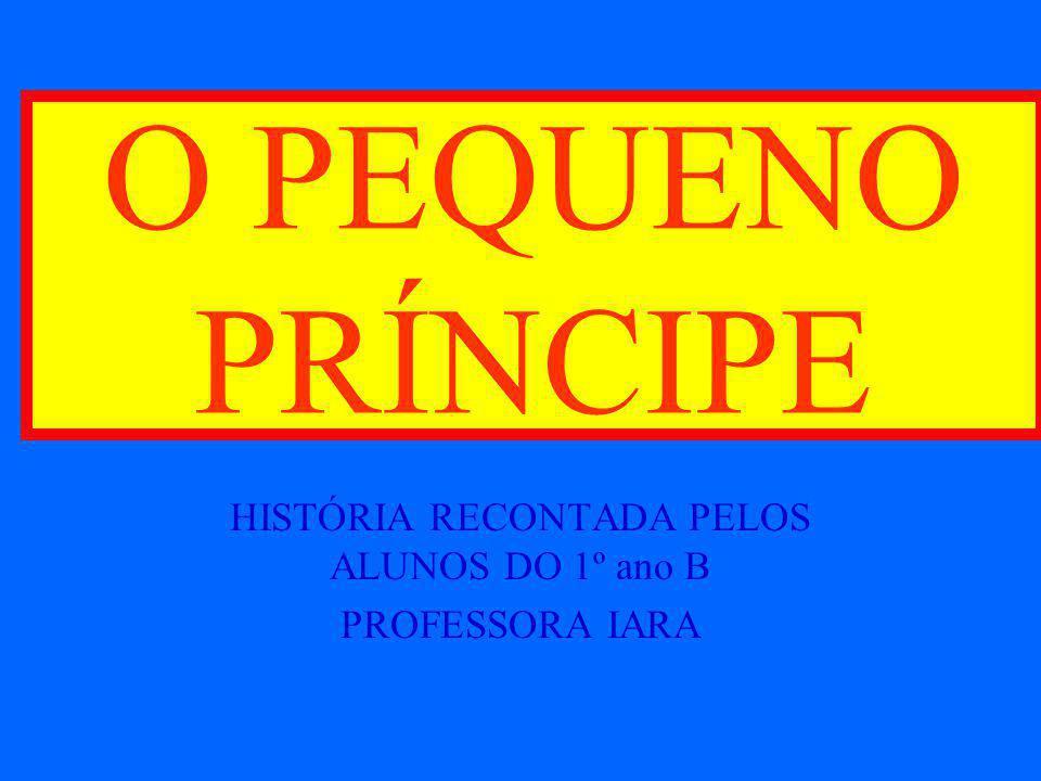 HISTÓRIA RECONTADA PELOS ALUNOS DO 1º ano B PROFESSORA IARA