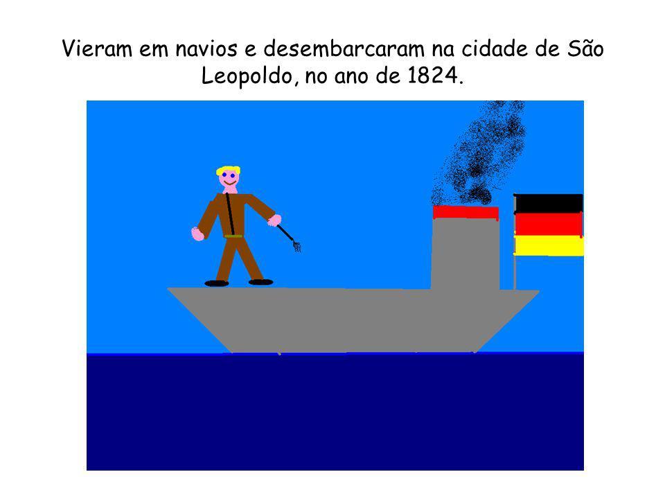 Vieram em navios e desembarcaram na cidade de São Leopoldo, no ano de 1824.
