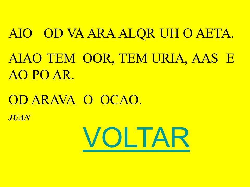 VOLTAR AIO OD VA ARA ALQR UH O AETA.