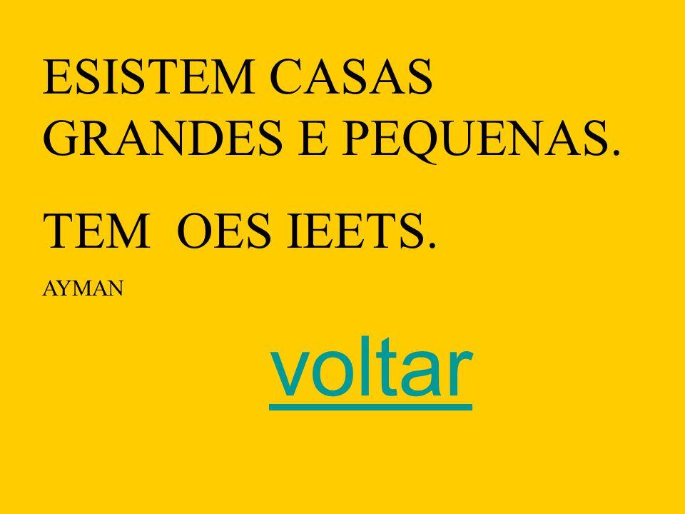 ESISTEM CASAS GRANDES E PEQUENAS.