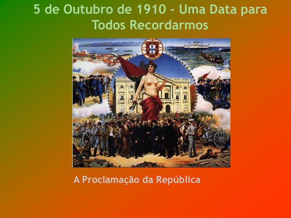5 de Outubro de 1910 - Uma Data para Todos Recordarmos