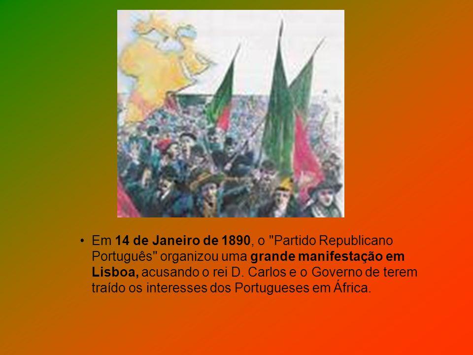 Em 14 de Janeiro de 1890, o Partido Republicano Português organizou uma grande manifestação em Lisboa, acusando o rei D.