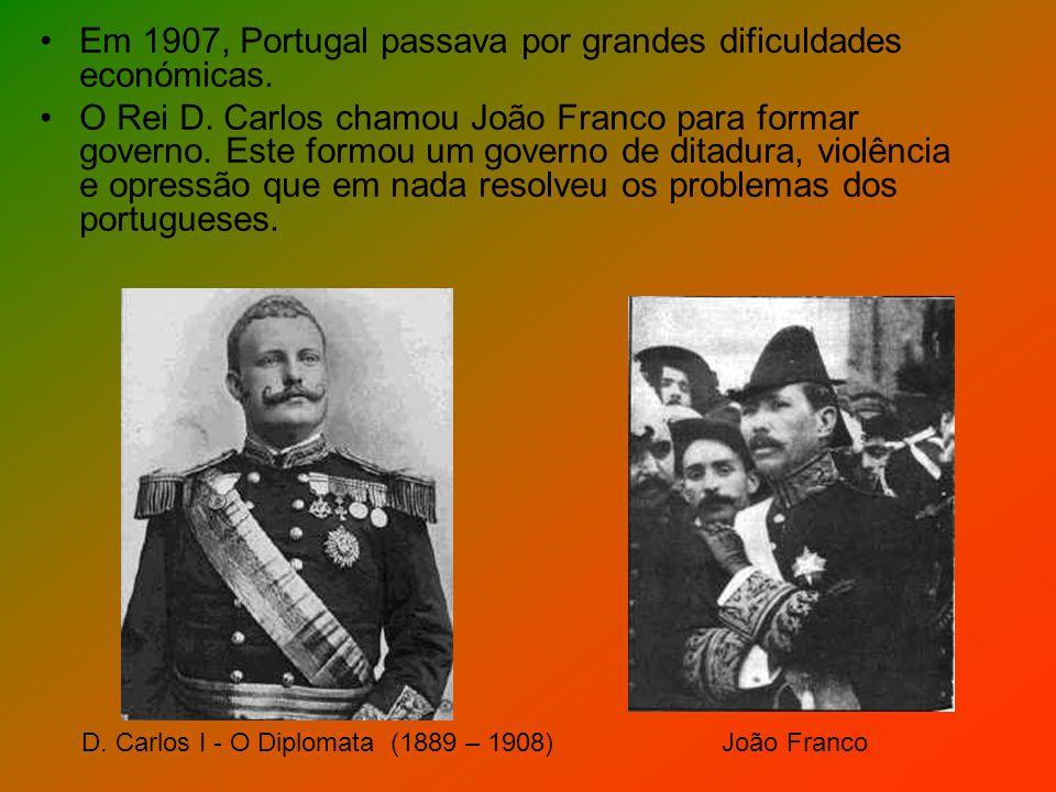 Em 1907, Portugal passava por grandes dificuldades económicas.