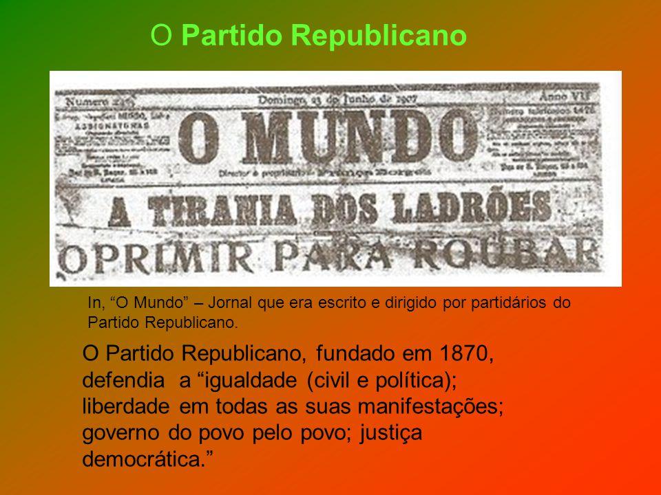 O Partido Republicano In, O Mundo – Jornal que era escrito e dirigido por partidários do Partido Republicano.