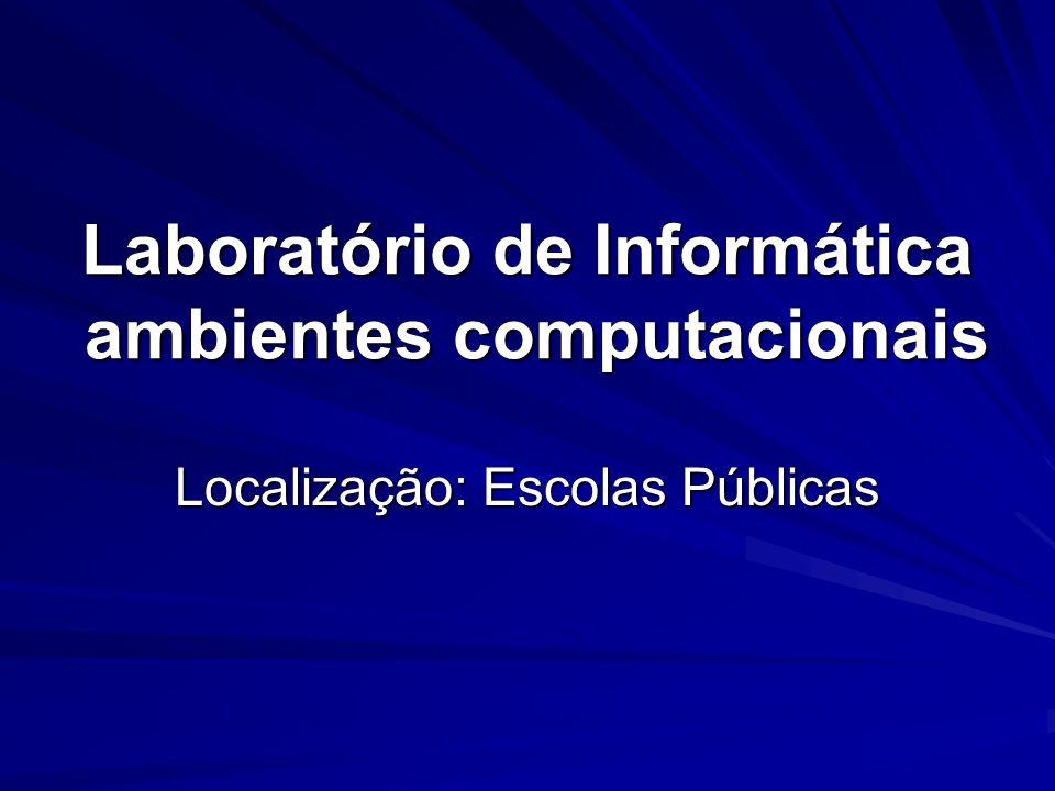 Laboratório de Informática ambientes computacionais