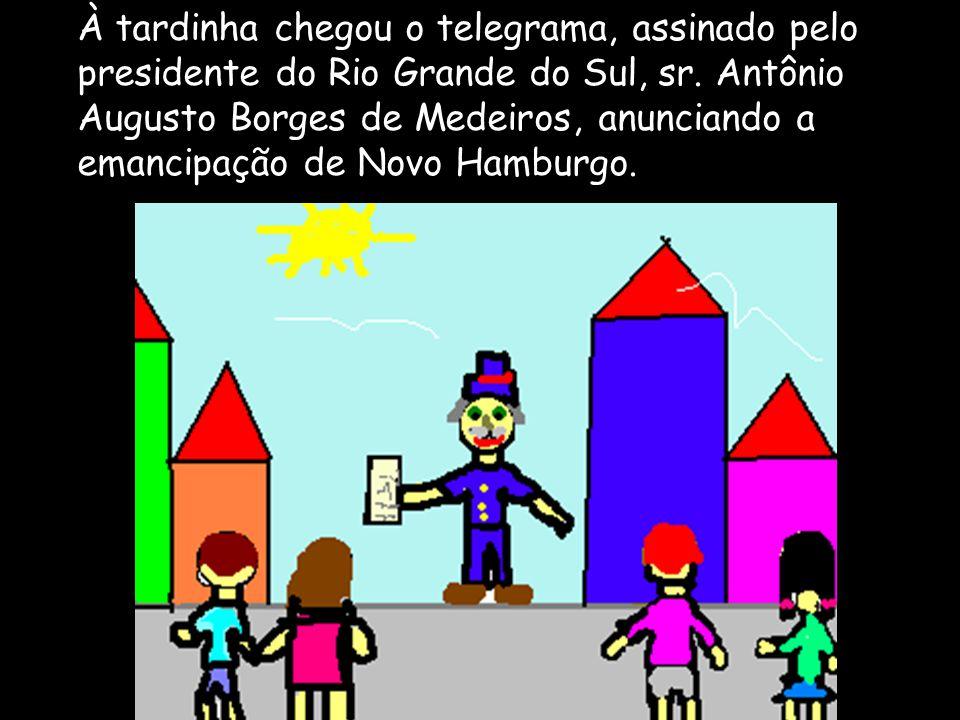 À tardinha chegou o telegrama, assinado pelo presidente do Rio Grande do Sul, sr.