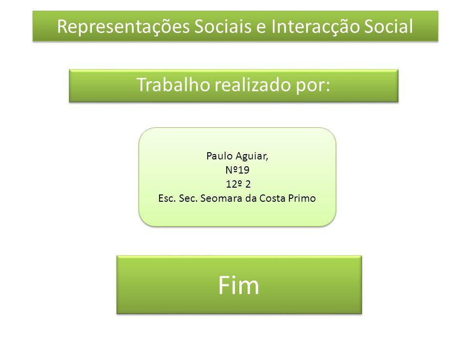 Fim Representações Sociais e Interacção Social Trabalho realizado por: