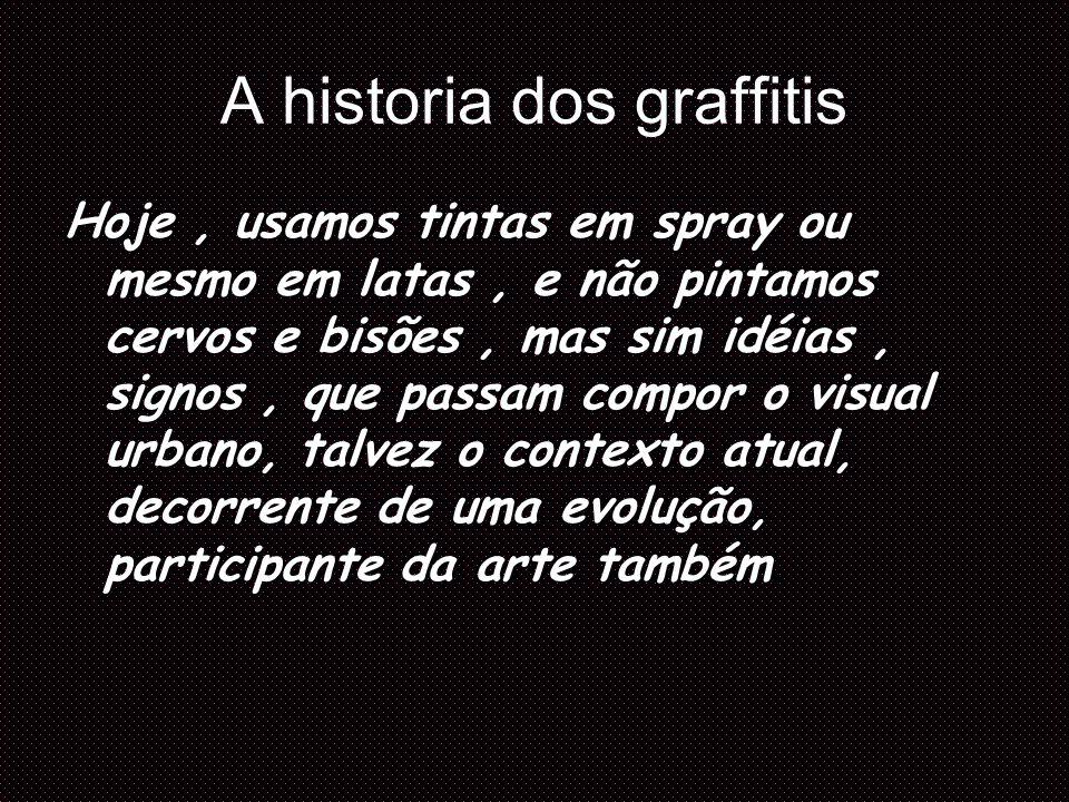 A historia dos graffitis