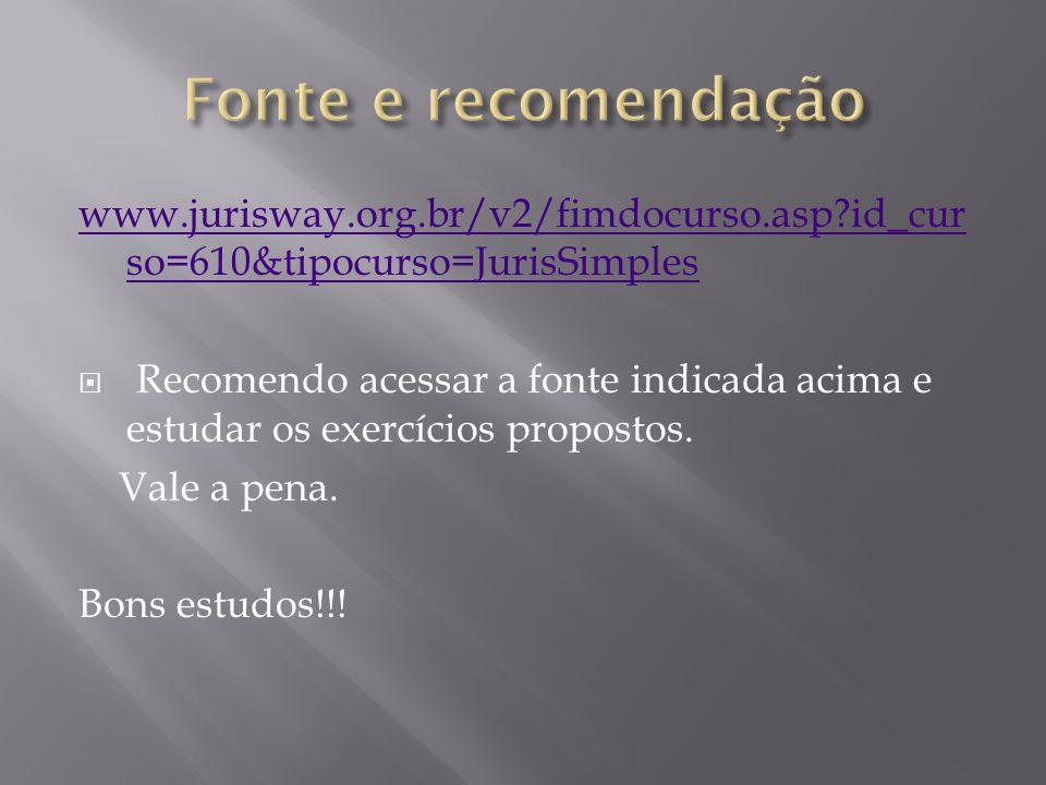 Fonte e recomendação www.jurisway.org.br/v2/fimdocurso.asp id_curso=610&tipocurso=JurisSimples.