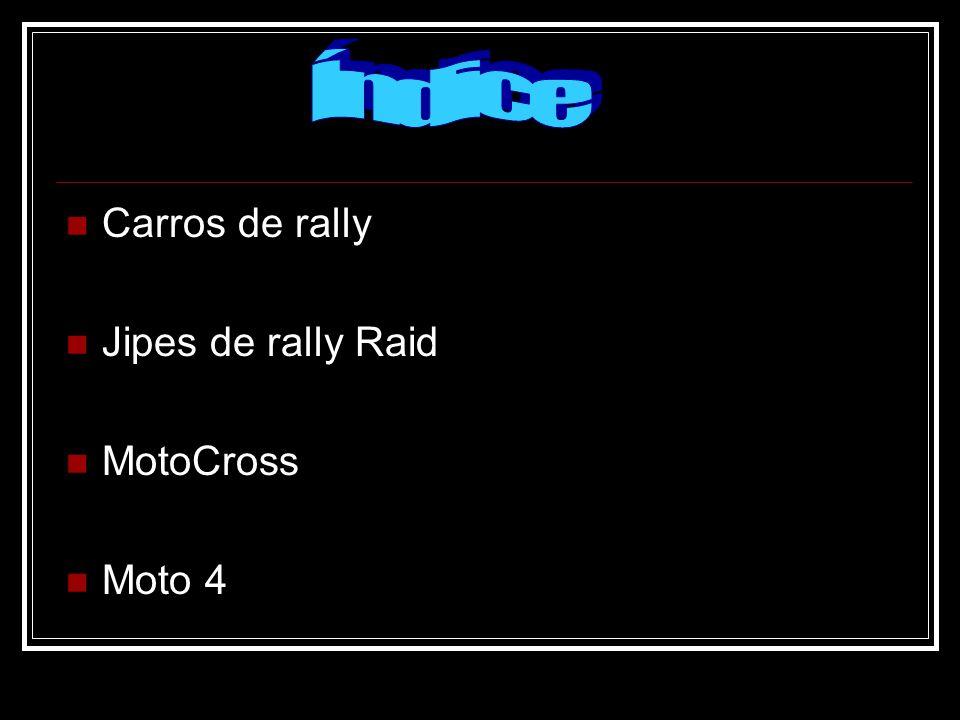 Índice Carros de rally Jipes de rally Raid MotoCross Moto 4