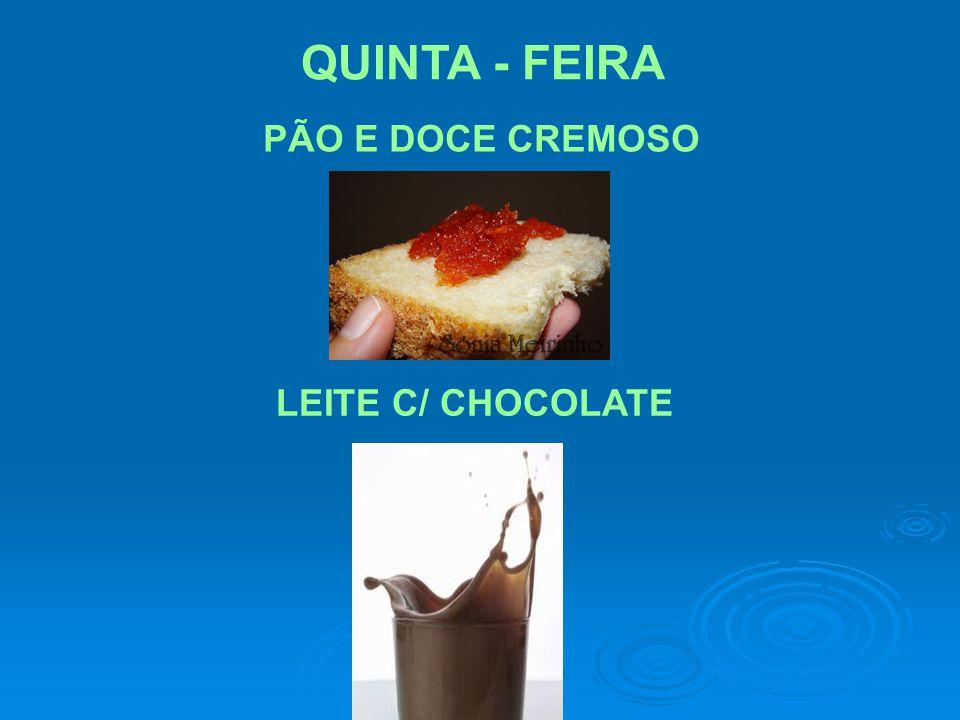 QUINTA - FEIRA PÃO E DOCE CREMOSO LEITE C/ CHOCOLATE