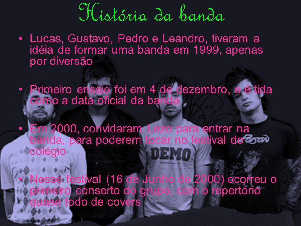 História da banda Lucas, Gustavo, Pedro e Leandro, tiveram a idéia de formar uma banda em 1999, apenas por diversão.