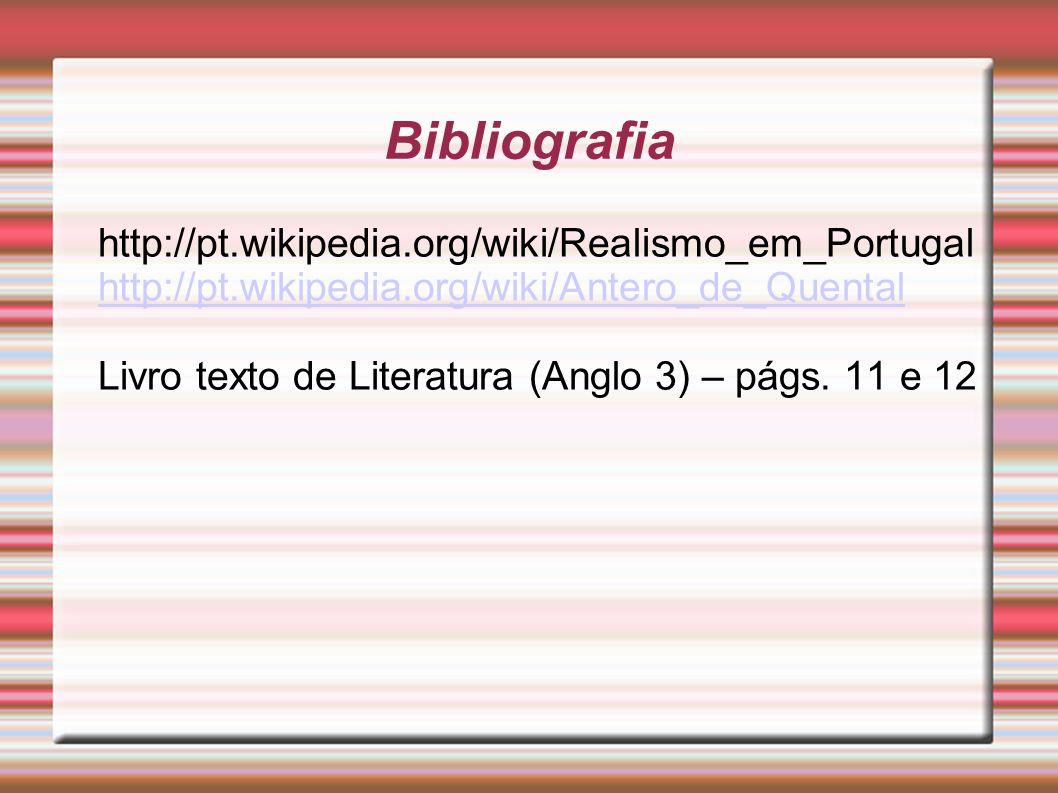 Bibliografia http://pt.wikipedia.org/wiki/Realismo_em_Portugal
