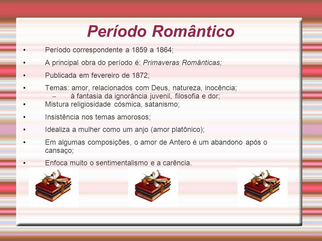 Período Romântico Período correspondente a 1859 a 1864;