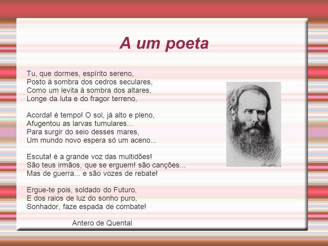 A um poeta Tu, que dormes, espírito sereno,