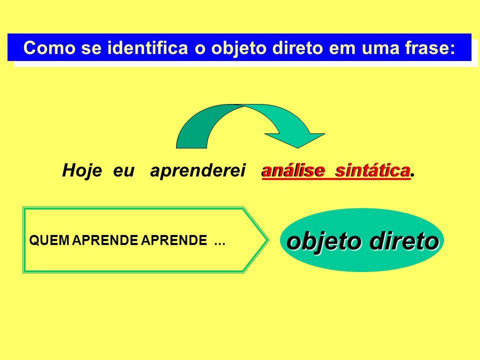 Como se identifica o objeto direto em uma frase: