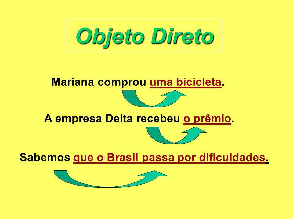 Objeto Direto Mariana comprou uma bicicleta.