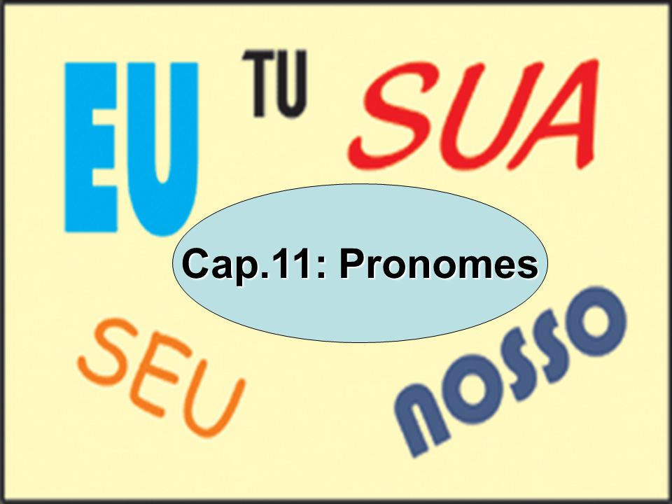 PRONOMES Cap.11: Pronomes