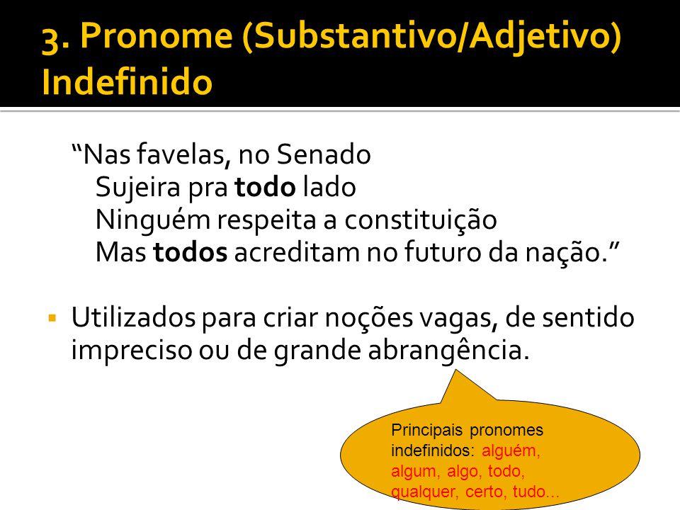 3. Pronome (Substantivo/Adjetivo) Indefinido
