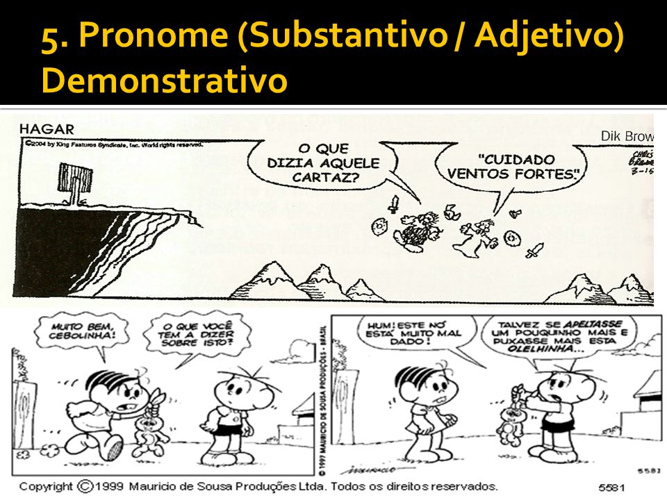 5. Pronome (Substantivo / Adjetivo) Demonstrativo