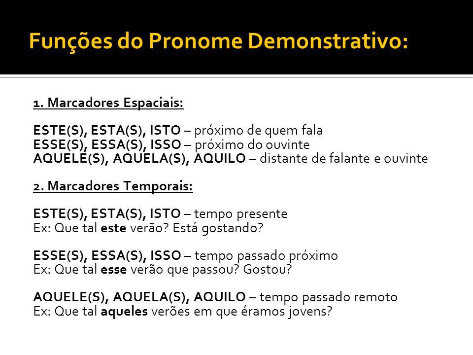 Funções do Pronome Demonstrativo: