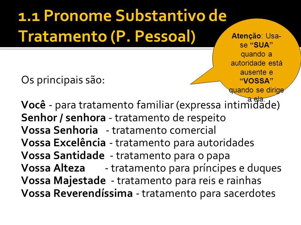 1.1 Pronome Substantivo de Tratamento (P. Pessoal)
