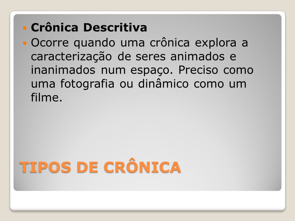 TIPOS DE CRÔNICA Crônica Descritiva