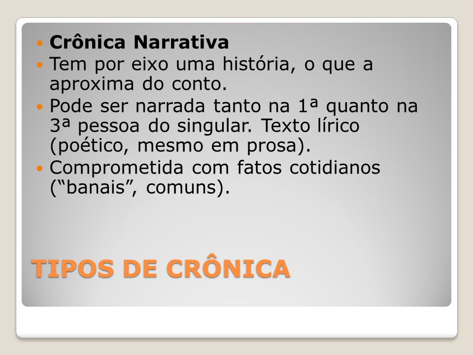 TIPOS DE CRÔNICA Crônica Narrativa