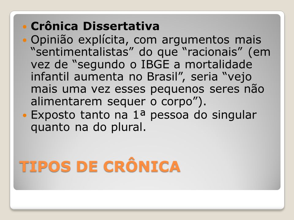 TIPOS DE CRÔNICA Crônica Dissertativa