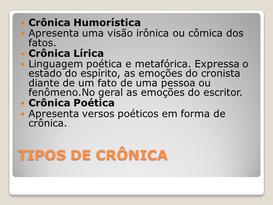 TIPOS DE CRÔNICA Crônica Humorística