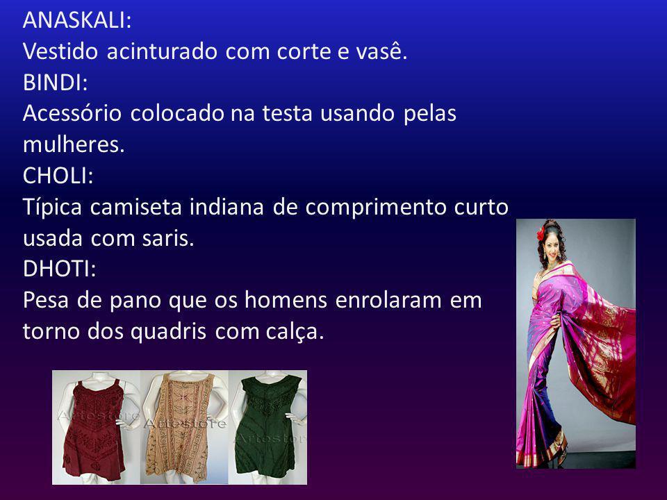 ANASKALI: Vestido acinturado com corte e vasê. BINDI: Acessório colocado na testa usando pelas mulheres.