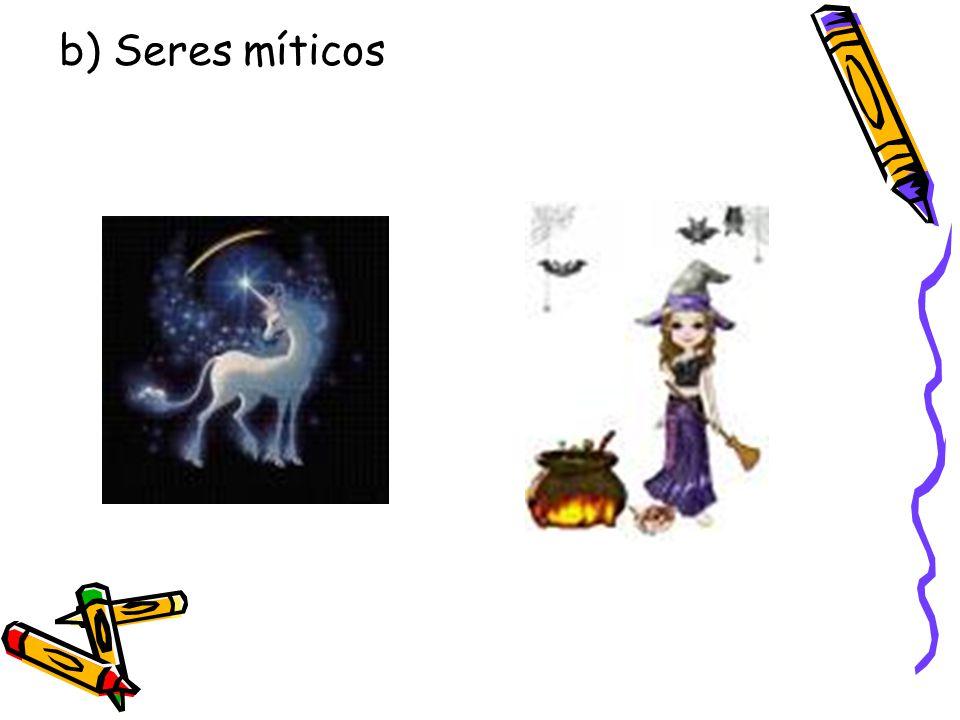 b) Seres míticos