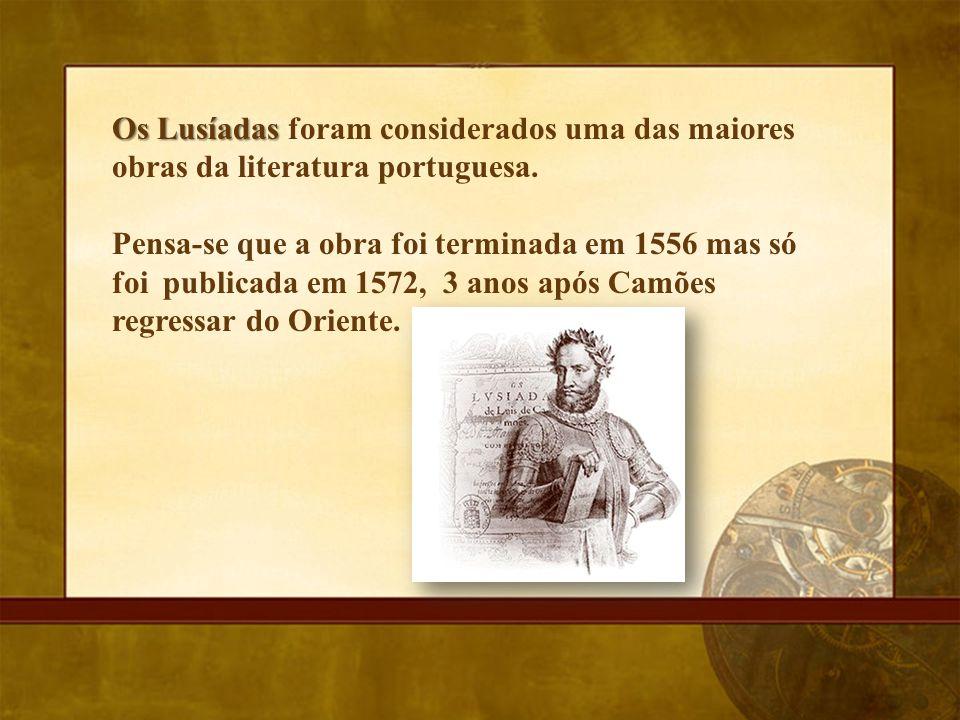 Os Lusíadas foram considerados uma das maiores obras da literatura portuguesa.