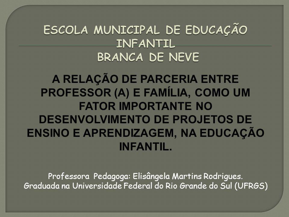 ESCOLA MUNICIPAL DE EDUCAÇÃO INFANTIL BRANCA DE NEVE