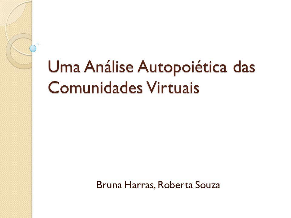 Uma Análise Autopoiética das Comunidades Virtuais