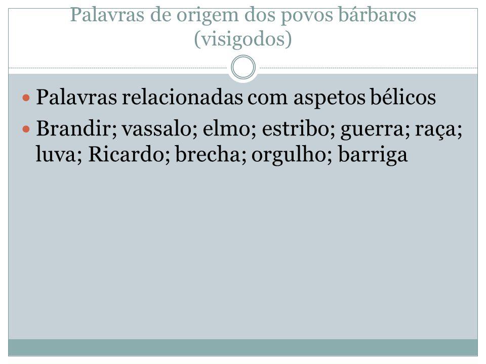 Palavras de origem dos povos bárbaros (visigodos)