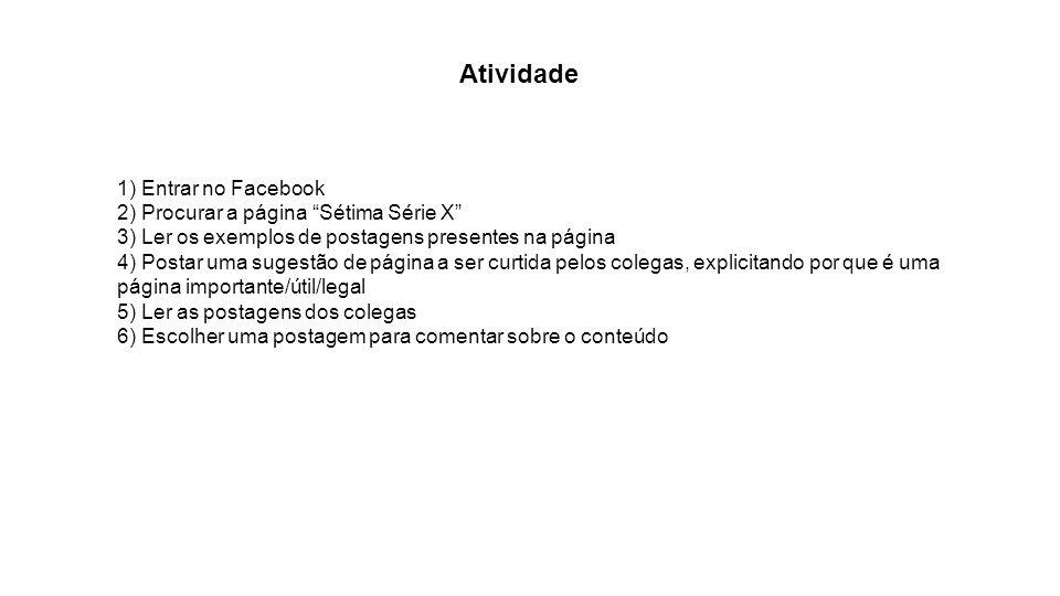 Atividade 1) Entrar no Facebook 2) Procurar a página Sétima Série X