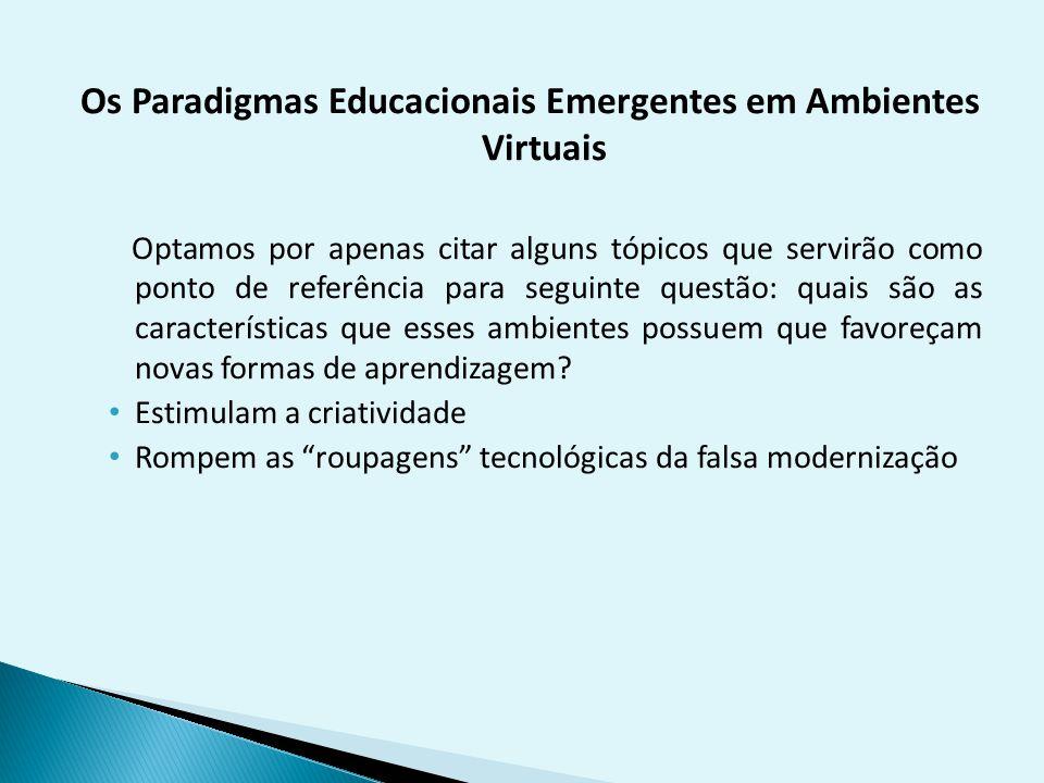 Os Paradigmas Educacionais Emergentes em Ambientes Virtuais