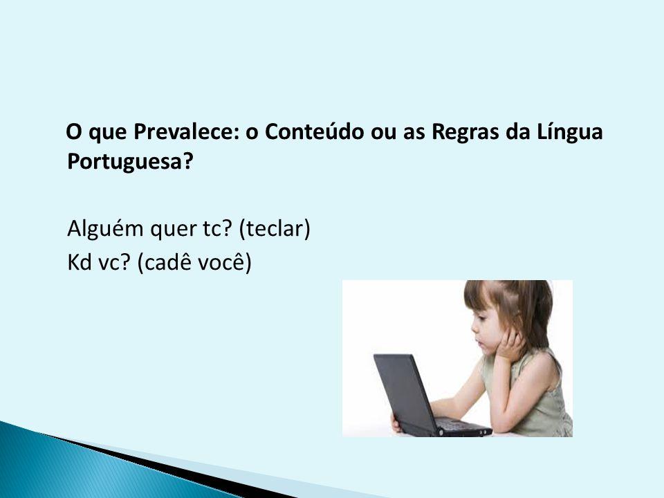 O que Prevalece: o Conteúdo ou as Regras da Língua Portuguesa
