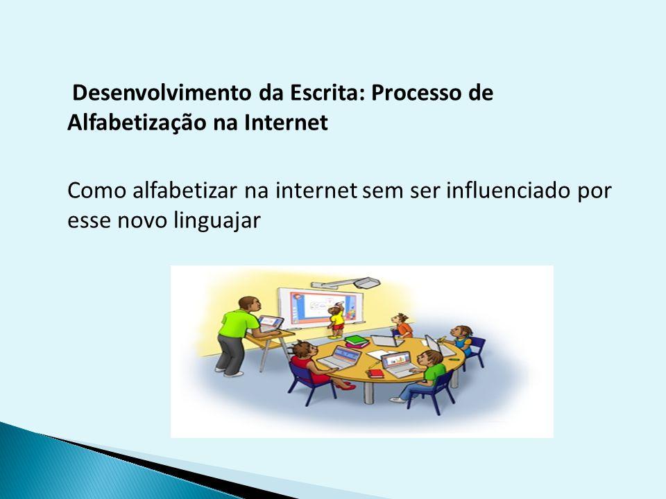 Desenvolvimento da Escrita: Processo de Alfabetização na Internet