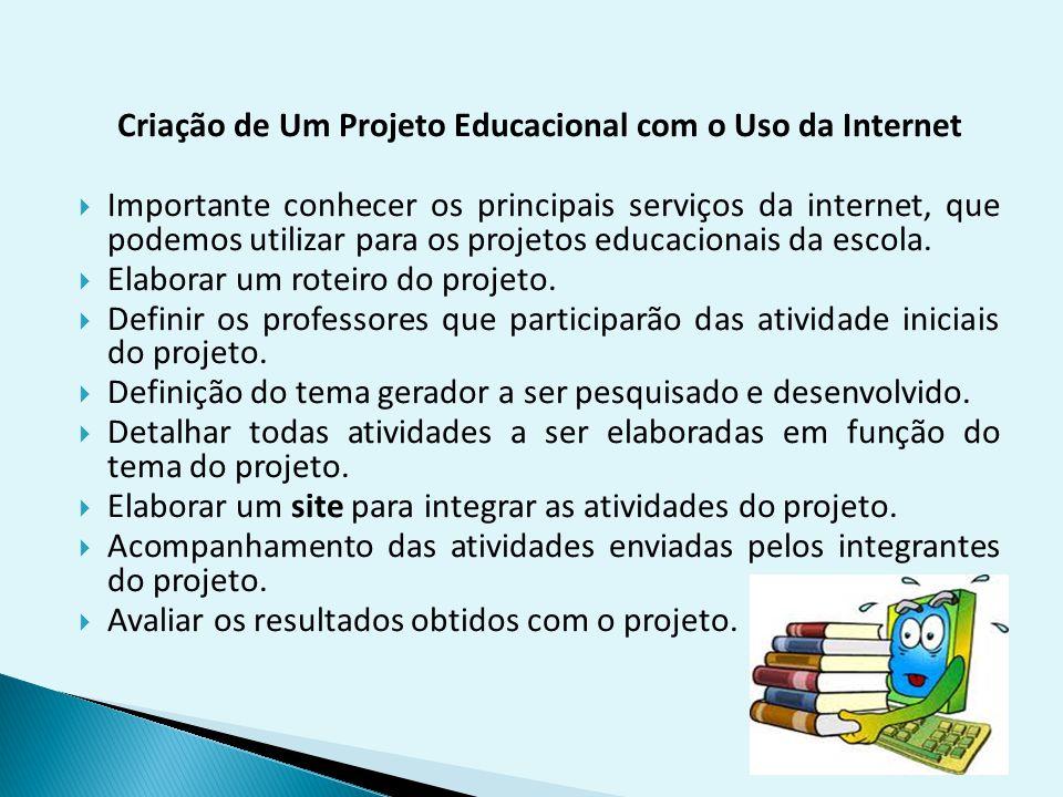 Criação de Um Projeto Educacional com o Uso da Internet