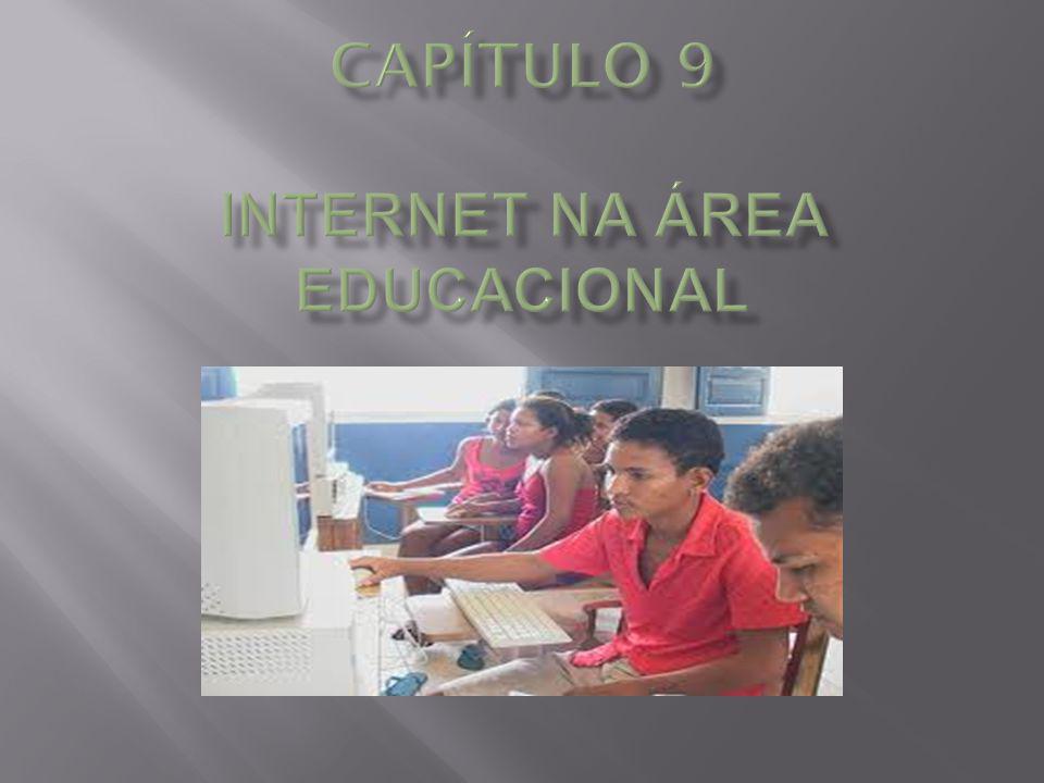 CAPÍTULO 9 INTERNET NA ÁREA EDUCACIONAL