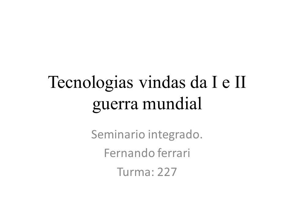 Tecnologias vindas da I e II guerra mundial
