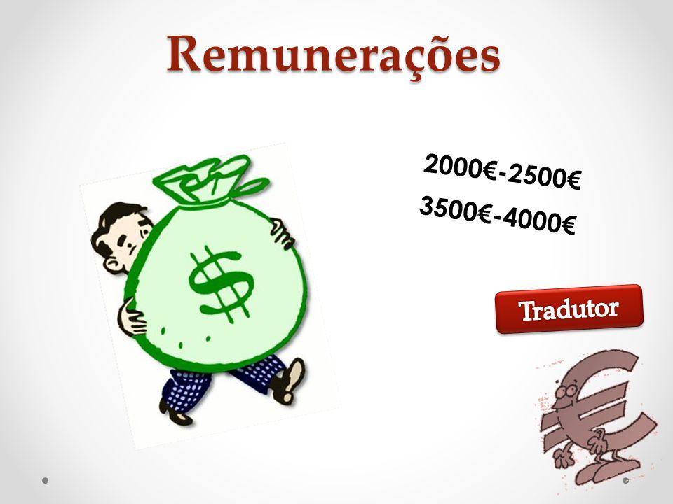 Remunerações 2000€-2500€ 3500€-4000€ Tradutor