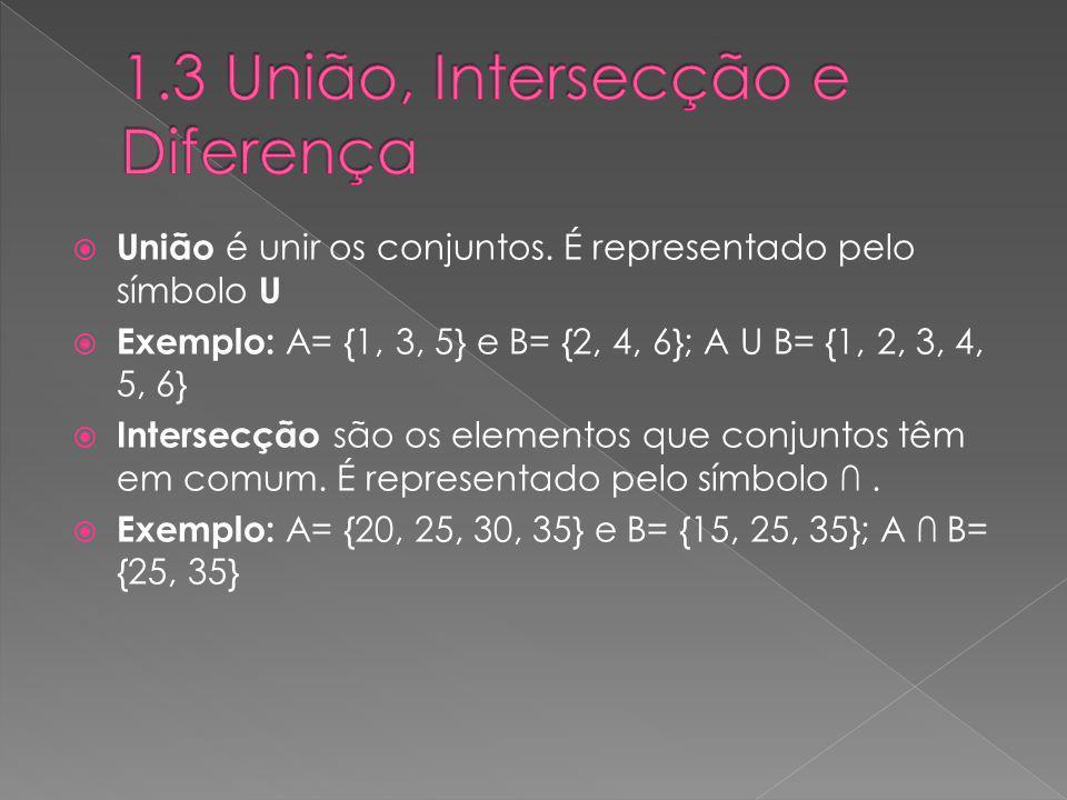 1.3 União, Intersecção e Diferença