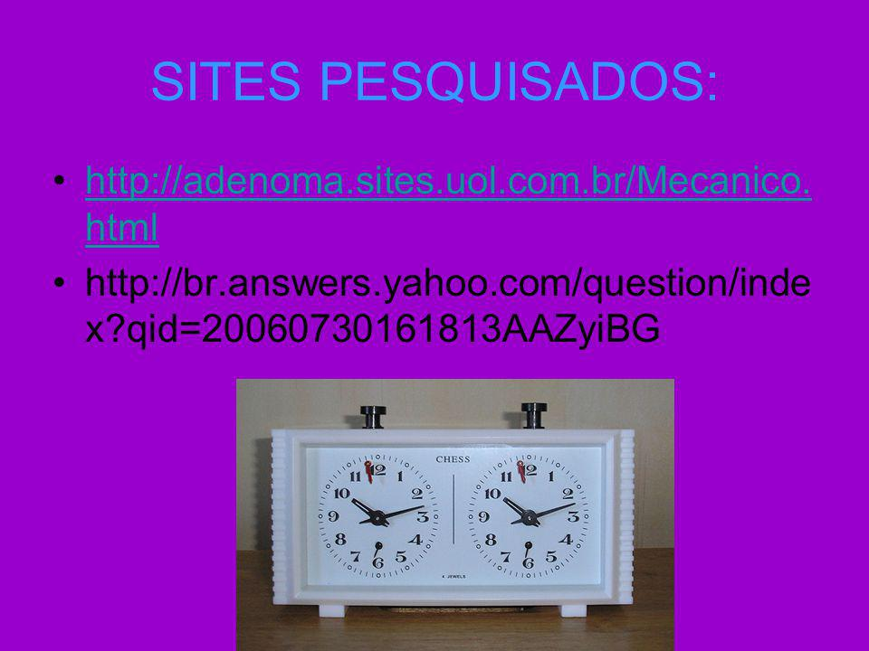 SITES PESQUISADOS: http://adenoma.sites.uol.com.br/Mecanico.html